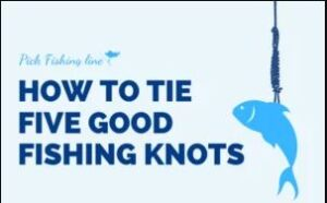 How To Tie Five Good Fishing Knots